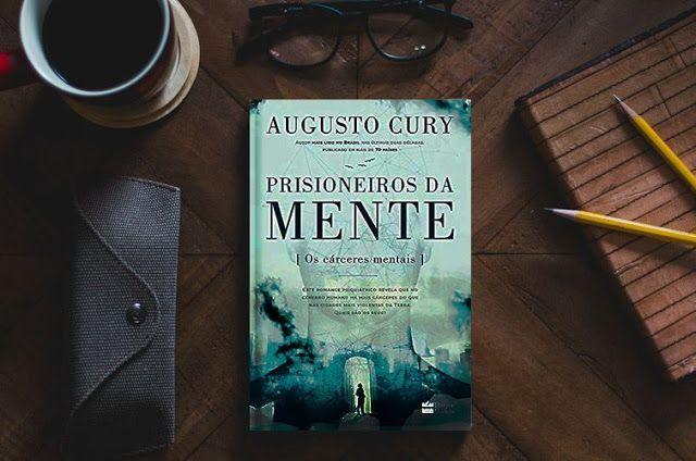 Livro Prisioneiros Da Mente Augusto Cury Augusto Cury Cury