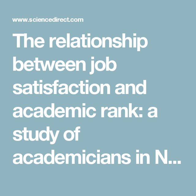 The relationship between job satisfaction and academic rank: a study of academicians in Northern Cyprus - ScienceDirect