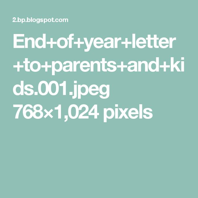 End+of+year+letter+to+parents+and+kids.001.jpeg 768×1,024 pixels