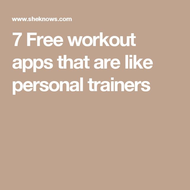 7 Free workout apps that are like personal trainers