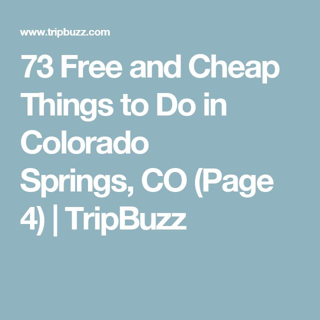 73 Free and Cheap Things to Do in Colorado Springs,CO (Page 4) | TripBuzz