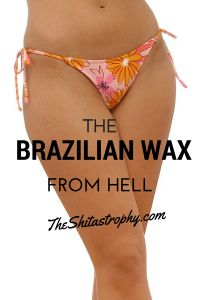 Almost every woman gets one at some point in their life. Here is the reality behind the dreaded Brazilian Wax. You have been warned.