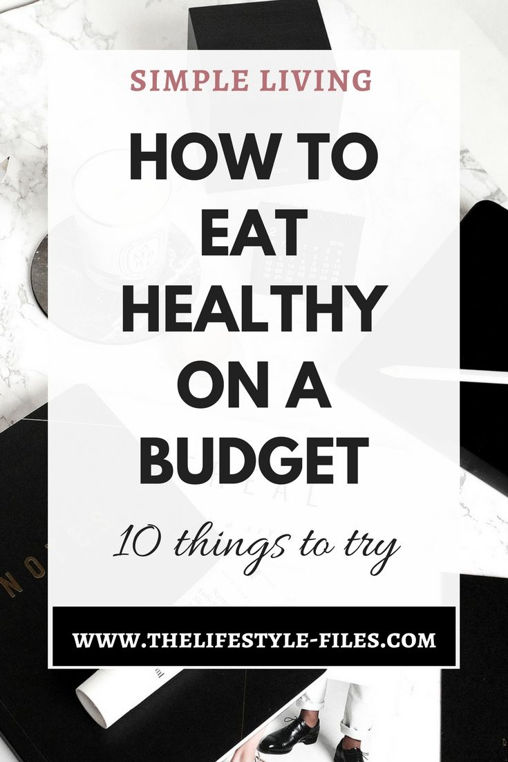 10 budget-friendly healthy eating hacks healthy lifestyle / life hacks / frugal living