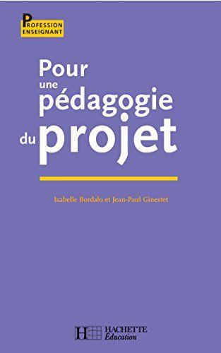 Pour une pédagogie du projet (Profession enseignant) par [Bordallo, Isabelle, Ginestet, Jean-Paul]