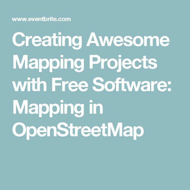 Creating Awesome Mapping Projects with Free Software: Mapping in OpenStreetMap