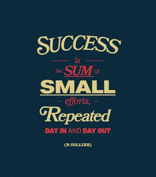 Success is the sum of small efforts, repeated day in and day out. - R Collier #inspiration #quote #motivationWork Hard, Rai Kids, Quotes Wall, Remember This, Success Quotes, Quotes Inspiration, Small Effort, Inspiration Quotes, Baby Step