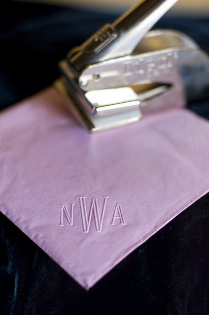 TOTALLY DOING THIS!   Embossing Stamp. Rather than spend $$ on buying monogrammed napkins for your event, get an embosser with a great monogram and just emboss cheap party napkins.    This is the ultimate in crafty homemakery awesomeness.