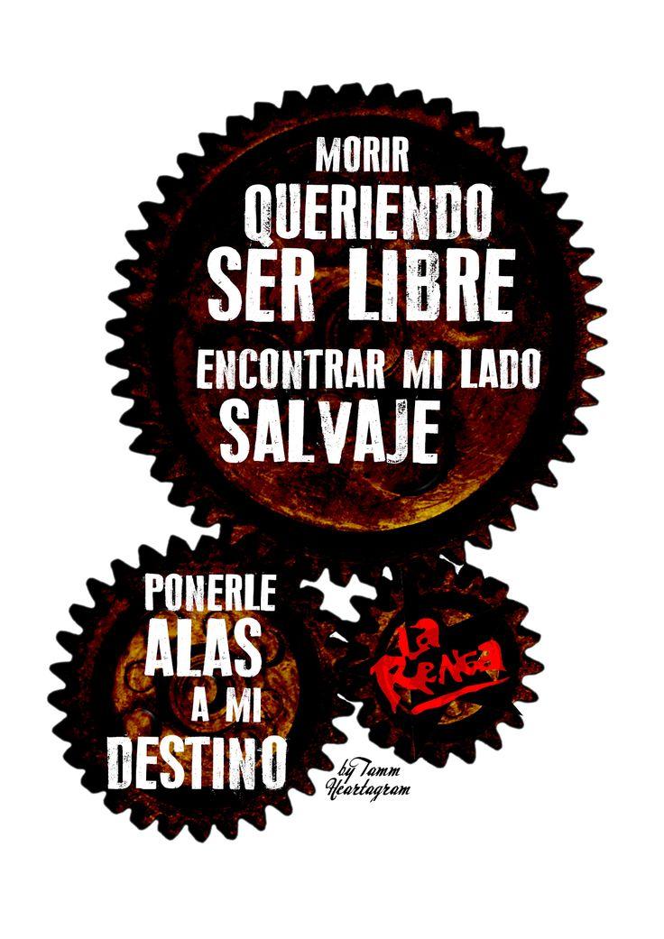 #LaRenga LA RENGA  + Morir queriendo ser libre, encontrar mi lado salvaje, poner alas a mi destino. #Argentina #Music