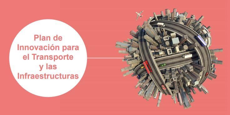 Plan de Innovación para el Transporte y las Infraestructuras del Ministerio de Fomento del Gobierno de España para el periodo 2017-2020.