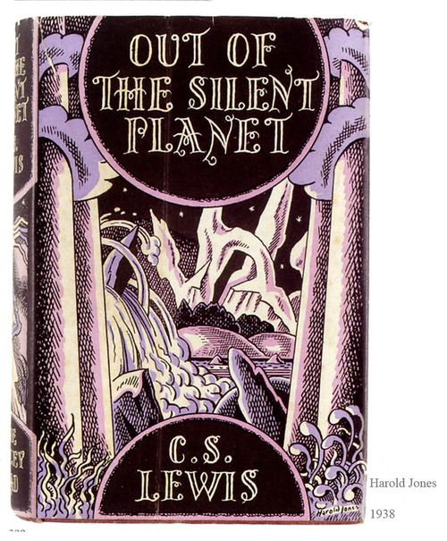 C. S. Lewis, Out of the Silent Planet, London: John Lane, The Bodley Head, 1938. Jacket by Harold Jones.