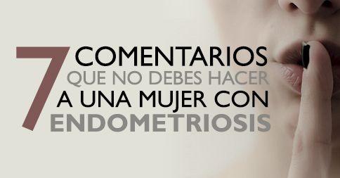 7 comentarios que no debes hacer hacer a una mujer con #endometriosis http://endometriosisweb.com/7-comentarios-que-debes-hacer-una-mujer-con-endometriosis/