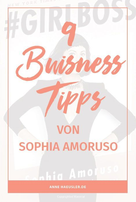 9 BUSINESS TIPPS, DIE MAN SICH BEI #GIRLBOSS AUTORIN SOPHIA AMORUSO ABGUCKEN KANN ⋆ Anne Häusler
