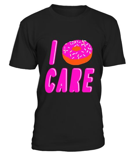 "# I Doughnut Care I Dont Care Shirt .  Special Offer, not available in shops      Comes in a variety of styles and colours      Buy yours now before it is too late!      Secured payment via Visa / Mastercard / Amex / PayPal      How to place an order            Choose the model from the drop-down menu      Click on ""Buy it now""      Choose the size and the quantity      Add your delivery address and bank details      And that's it!      Tags: Start every morning with coffee, doughnuts and…"