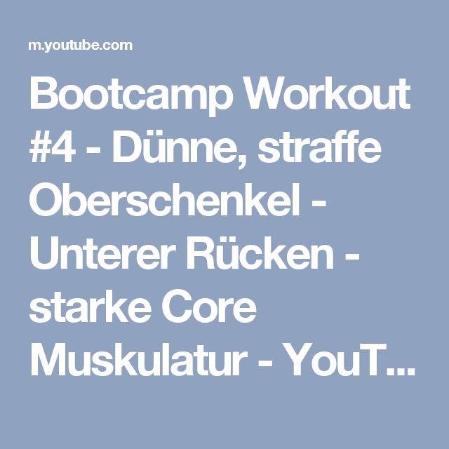 Bootcamp Workout #4 - Dünne, straffe Oberschenkel - Unterer Rücken - starke Core Muskulatur - YouTube