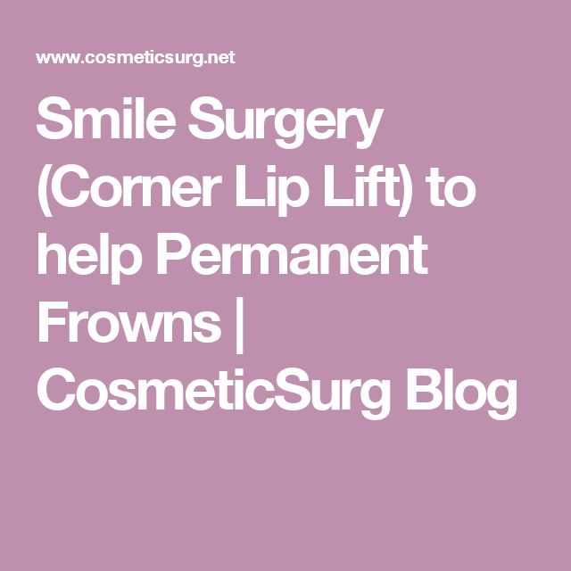Smile Surgery (Corner Lip Lift) to help Permanent Frowns   CosmeticSurg Blog