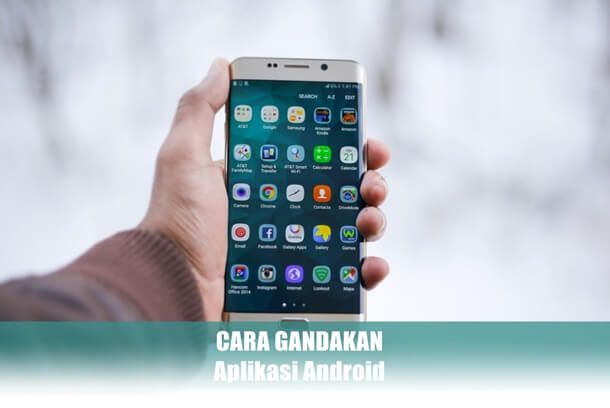 Cara Gandakan Aplikasi Di Hp Android Mudah Banget Android Aplikasi Smartphone