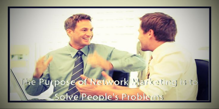 #best network marketing company #fastest growing network marketing companies #how does network marketing make money #Network Marketing #network marketing business #network marketing company #network marketing industry #network marketing success #network marketing system #network marketing tips #potential customers #sequence of words #the purpose of network marketing #The Purpose of Network Marketing is to Solve People's Problems #types of network marketing