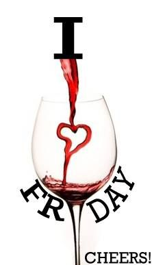 Cheers to Friday and Wine!
