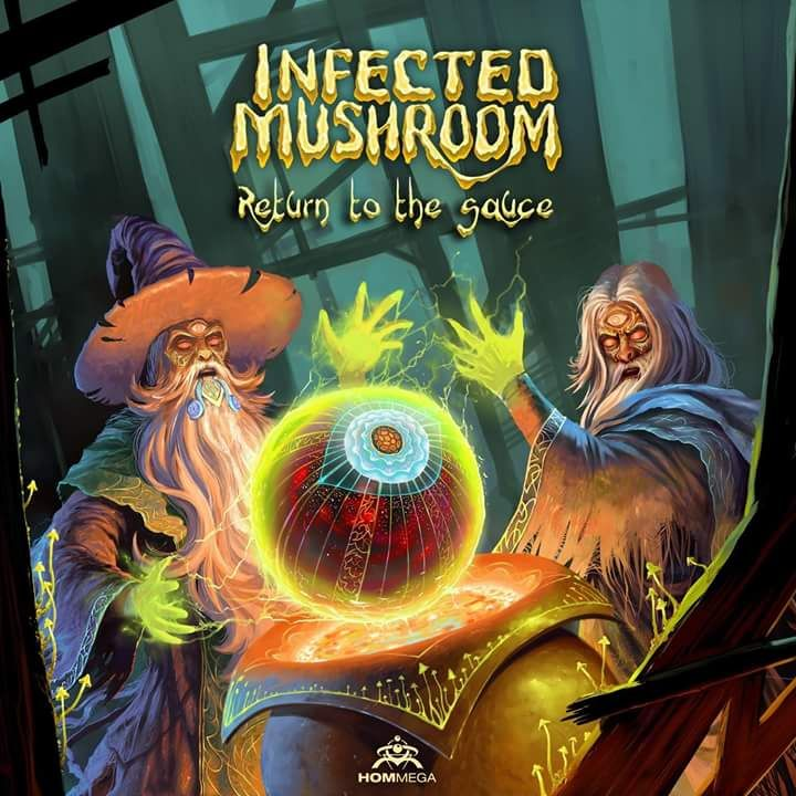 Infected Mushroom Return to the Sauce! Available now!