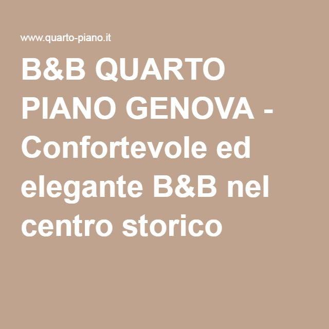 B&B QUARTO PIANO GENOVA - Confortevole ed elegante B&B nel centro storico