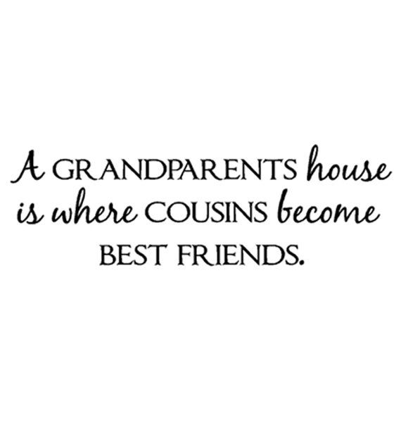A grandparents house is where cousins become best friends 16x5 Vinyl Lettering. $6.00, via Etsy.