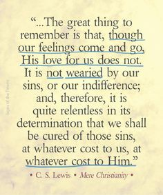 C. S. Lewis quote on our feelings and God's love.
