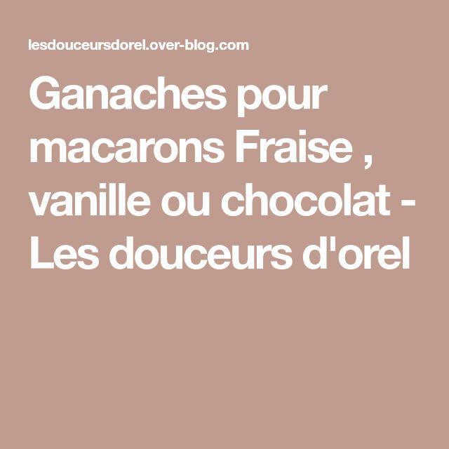 Ganaches pour macarons Fraise , vanille ou chocolat - Les douceurs d'orel