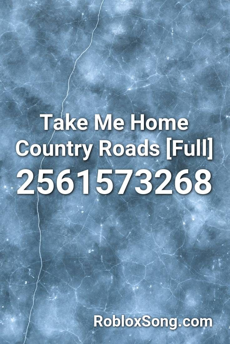 Take Me Home Country Roads Full Roblox Id Roblox Music Codes