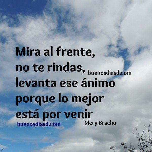 Frases buenos días, pensamientos positivos para ti en este día  con imagen por Mery Bracho