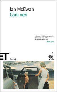 Black dogs (Cani neri) - Ian Mcewan - 1992