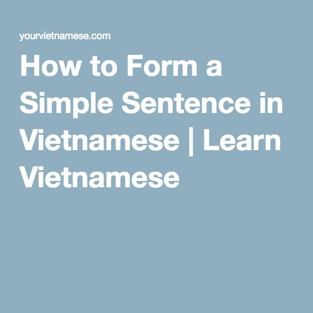 How to Form a Simple Sentence in Vietnamese | Learn Vietnamese