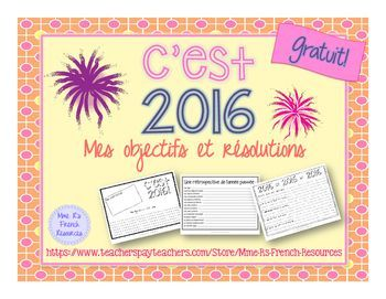 2016 Goals and resolutions writing activity for French class.Can be used in a any level of French where students are writing sentences.3 different writing activities to meet your needs!  1.  Making a resolution and setting goals for the year2.  What I want to accomplish this year, what I want to improve, dos and don'ts list, what I can't wait to do3.