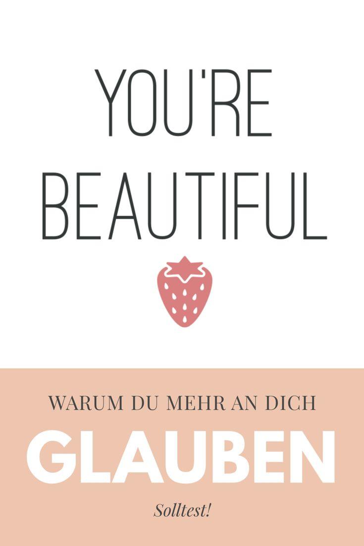 Du bist schön! You're beautiful, meine Botschaft an euch und warum ihr mehr an euch glauben solltet. Holt euch eure Motivation!