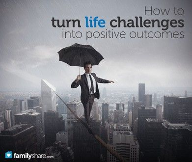 How to turn life challenges into positive outcomes