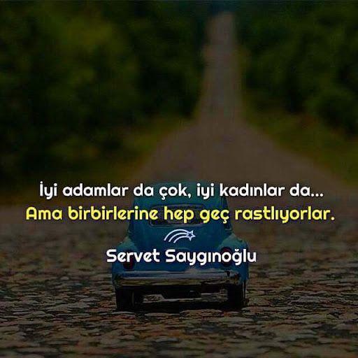İyi adamlar da çok, iyi kadınlar da... Ama birbirlerine hep geç rastlıyorlar. - Servet Saygınoğlu #sözler #anlamlısözler #güzelsözler #manalısözler #özlüsözler #alıntı #alıntılar #alıntıdır #alıntısözler