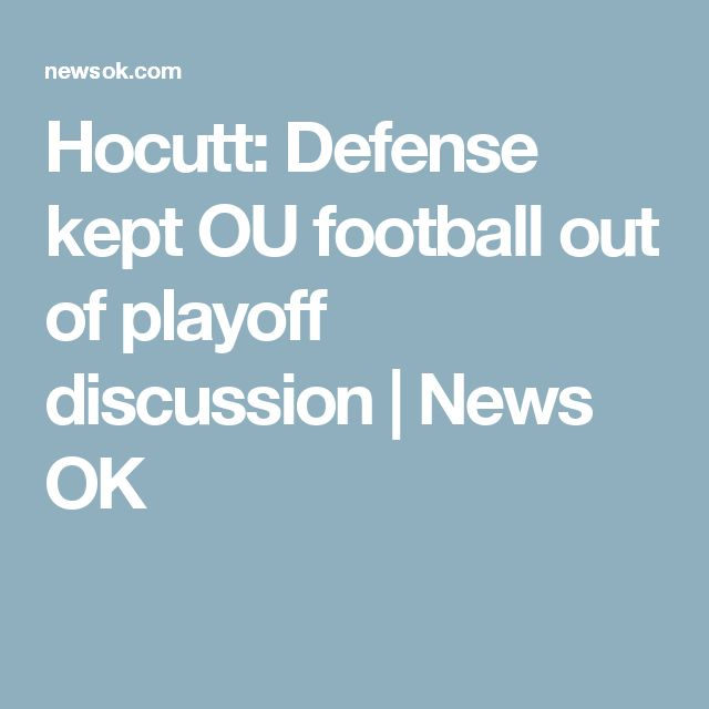 Hocutt: Defense kept OU football out of playoff discussion | News OK