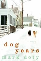 Dog Years : a memoir / Mark Doty. Why do dogs speak so profoundly to our inner lives? When Mark Doty decides to adopt a dog as a companion for his dying partner, he finds himself bringing home Beau, a large golden retriever, malnourished and in need of loving care. Beau joins Arden, the black retriever, to complete their family. As Beau bounds back into life, the two dogs become Mark Doty's intimate companions. B DOTY. 2007. Nonfiction Winner - 2008.
