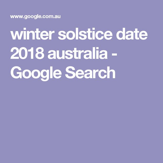 winter solstice date 2018 australia - Google Search