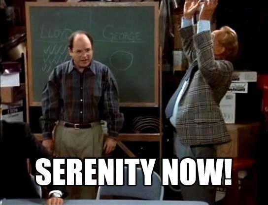 serenity now meme frank George Costanza tumblr imgur