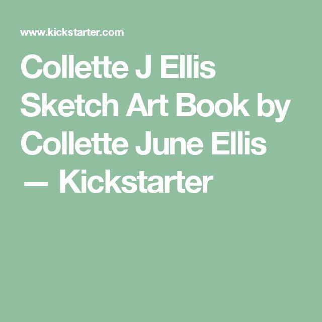Collette J Ellis Sketch Art Book by Collette June Ellis —  Kickstarter