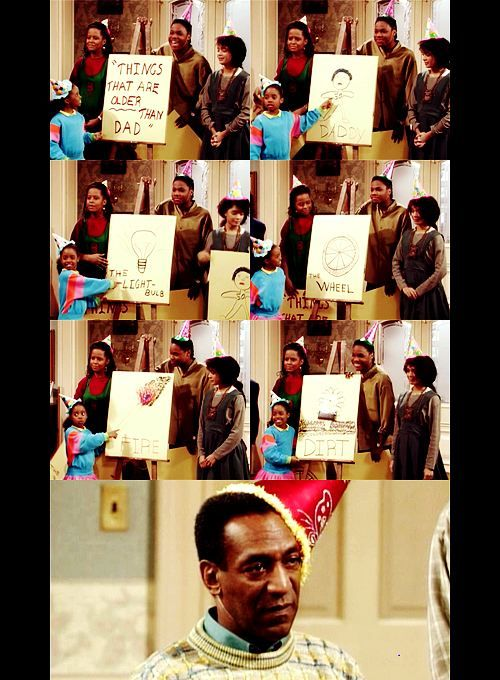 """The Cosby Show :)  """"Things older than Dad.."""" I gotta find the perfect birthday to do this to dad!! Maybe this will be the year!"""