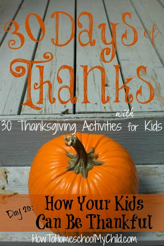day20 - How Your Kids can be More Thankful {30 Days of Thanksgiving Activities for Kids} ~ HowToHomeschoolMyChild.com