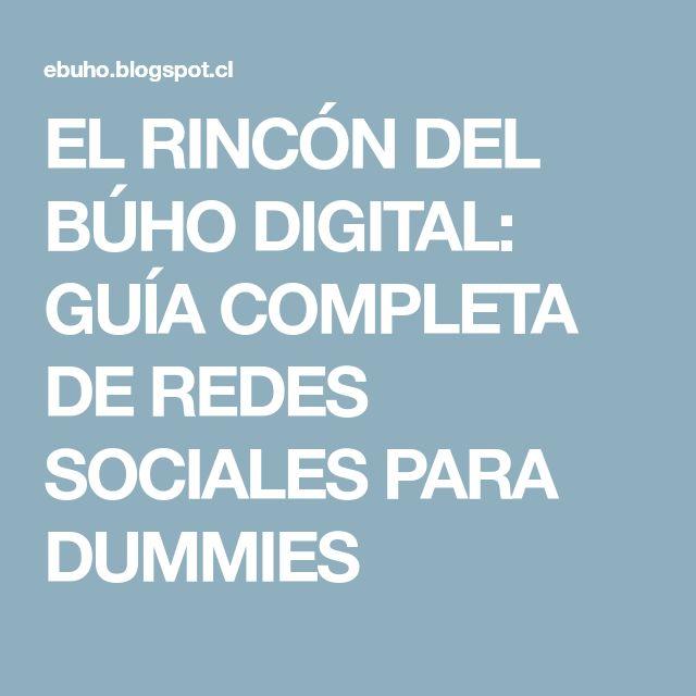 EL RINCÓN DEL BÚHO DIGITAL: GUÍA COMPLETA DE REDES SOCIALES PARA DUMMIES