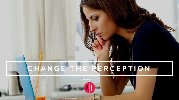 WATCH: CHANGE THE PERCEPTION