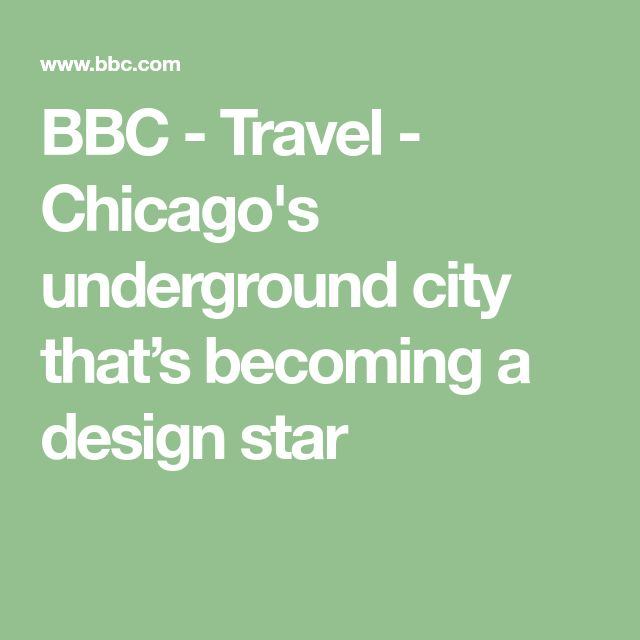 BBC - Travel - Chicago's underground city that's becoming a design star