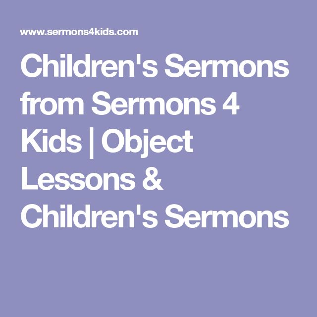 Children's Sermons from Sermons 4 Kids | Object Lessons & Children's Sermons