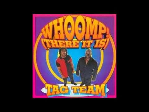 Tag Team - Whoomp! (There It Is) (Original) [HQ] - YouTube