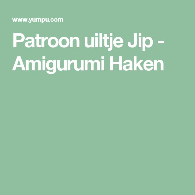 Patroon uiltje Jip - Amigurumi Haken