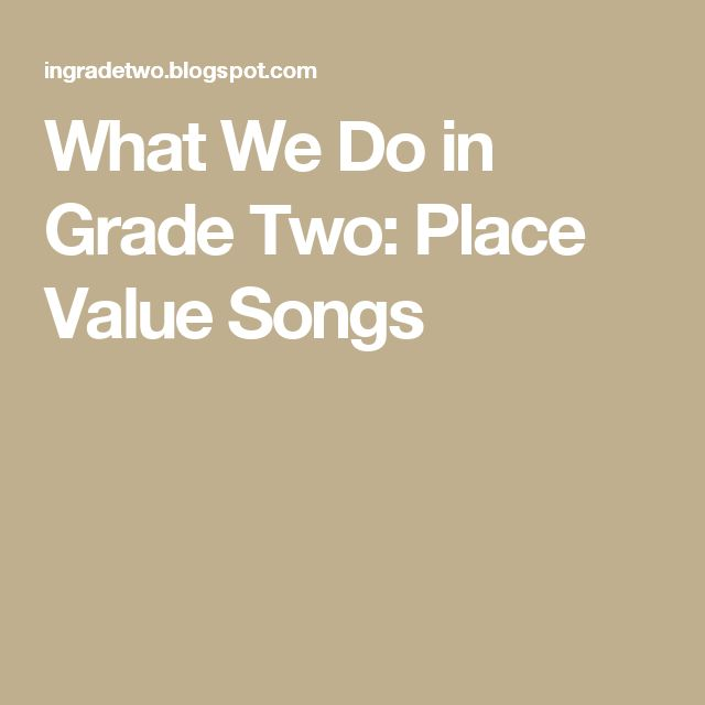 What We Do in Grade Two: Place Value Songs