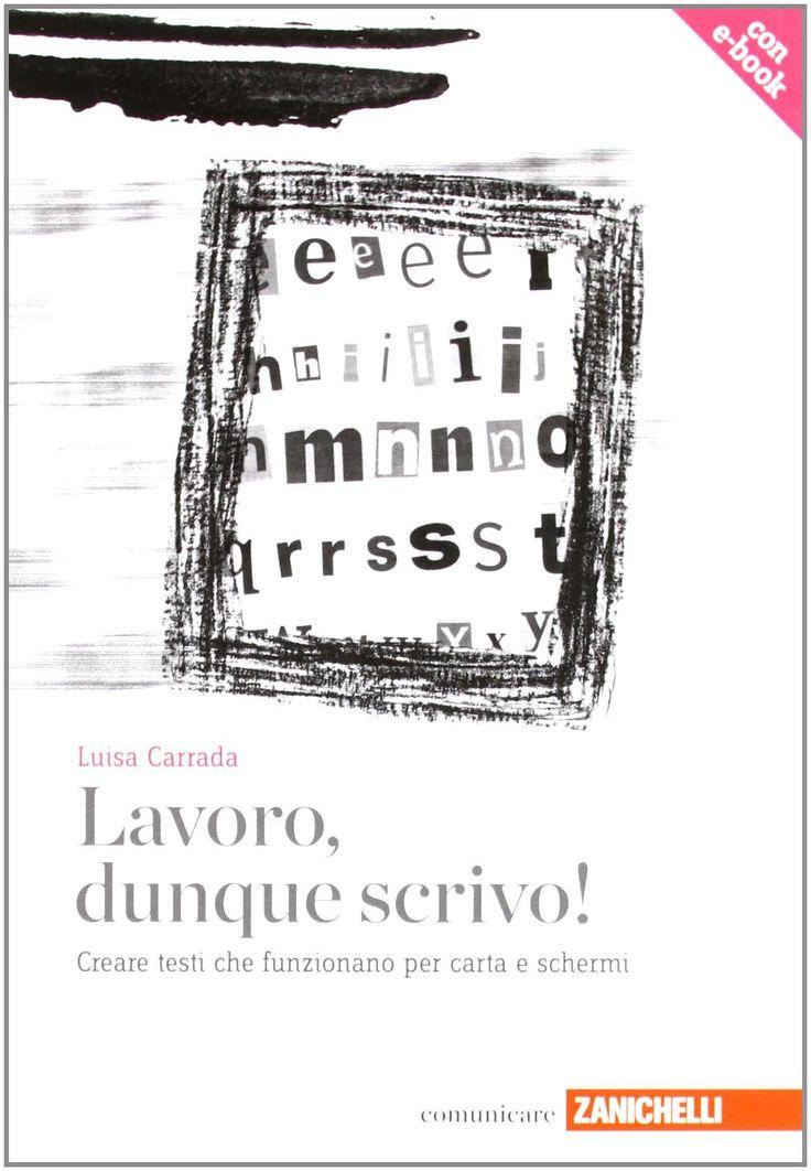 Amazon.it: Lavoro, dunque scrivo! (volume con e-book) - Luisa Carrada - Libri